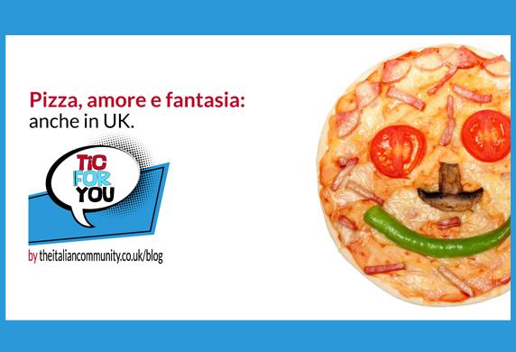 Pizza in UK: amore e fantasia